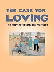 The Case for Loving: The Fight for Interracial Marriage stream