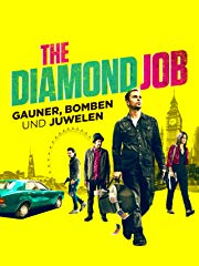 The Diamond Job - Gauner, Bomben und Juwelen stream