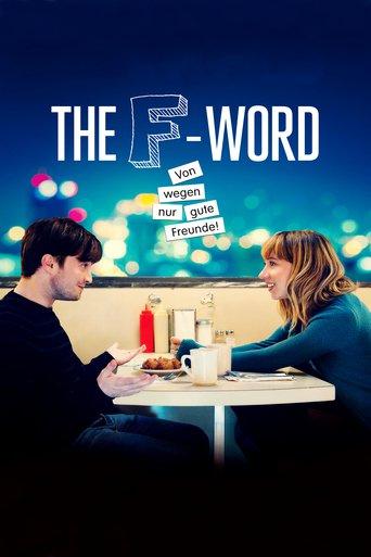 The F-Word - Von wegen nur gute Freunde! stream