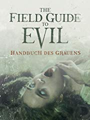 The Field Guide to Evil – Handbuch des Grauens Stream