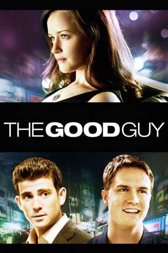 The Good Guy - Wenn der Richtige der Falsche ist stream