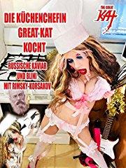 The Great Kat - Die Küchenchefin Great Kat Kocht Russische Kaviar Und Blini Mit Rimsky-Korsakov stream