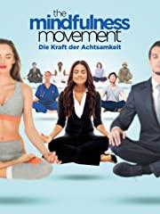 The Mindfulness Movement - Die Kraft der Achtsamkeit Stream