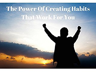 The Power Of Creating Habits That Work For You - stream