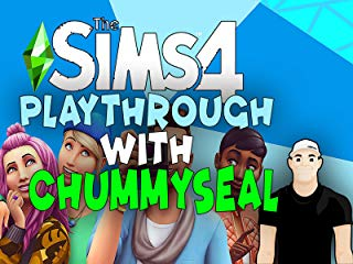 The Sims 4 Playthrough With Chummy Seal Stream