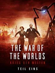 The War of the Worlds - Krieg der Welten (Teil 1) stream