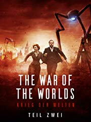The War of the Worlds - Krieg der Welten (Teil 2) stream