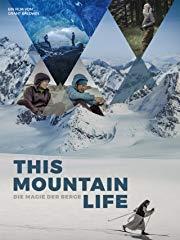 This Mountain Life - Die Magie der Berge Stream