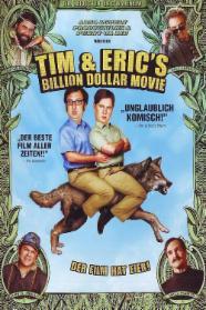 Tim and Eric's Billion Dollar Movie stream