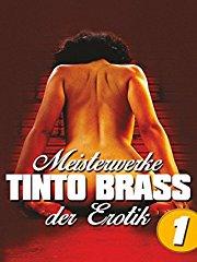 Tinto Brass: Meisterwerke der Erotik - Teil 1 stream