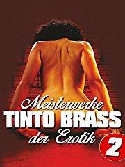 Tinto Brass: Meisterwerke der Erotik - Teil 2 stream