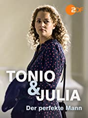 Tonio & Julia - Der perfekte Mann stream