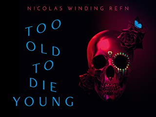 Too Old To Die Young stream