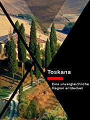 Toskana - Eine unvergleichliche Region entdecken stream