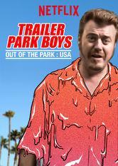 Trailer Park Boys: Out of the Park: USA stream