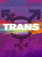 Trans Is Beautiful! - Absolutely Trans stream