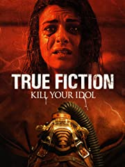 True Fiction: Kill Your Idol Stream
