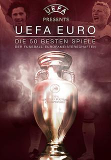 UEFA EURO - Die 50 besten Spiele der Fußball-Europameisterschaften Stream