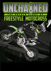 Unchained: The Untold Story of Freestyle Motocross stream