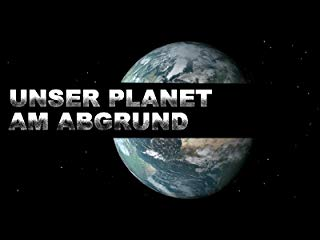 Unser Planet am Abgrund Stream