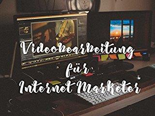 Videobearbeitung für Internet Marketer stream