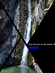 Vom Orinoko zu den Anden 2- auf den Spuren von Alexander von Humboldt -Die Flüsse stream