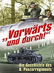 Vorwärts und durch! Die Geschichte des 8. Panzerregiments stream