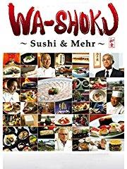 Wa-shoku: Sushi & Mehr stream