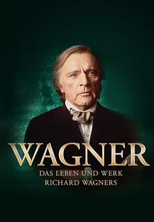 Wagner - Das Leben und Werk Richard Wagners stream