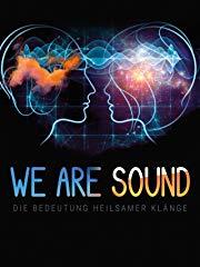 We are Sound – Die Bedeutung heilsamer Klänge Stream