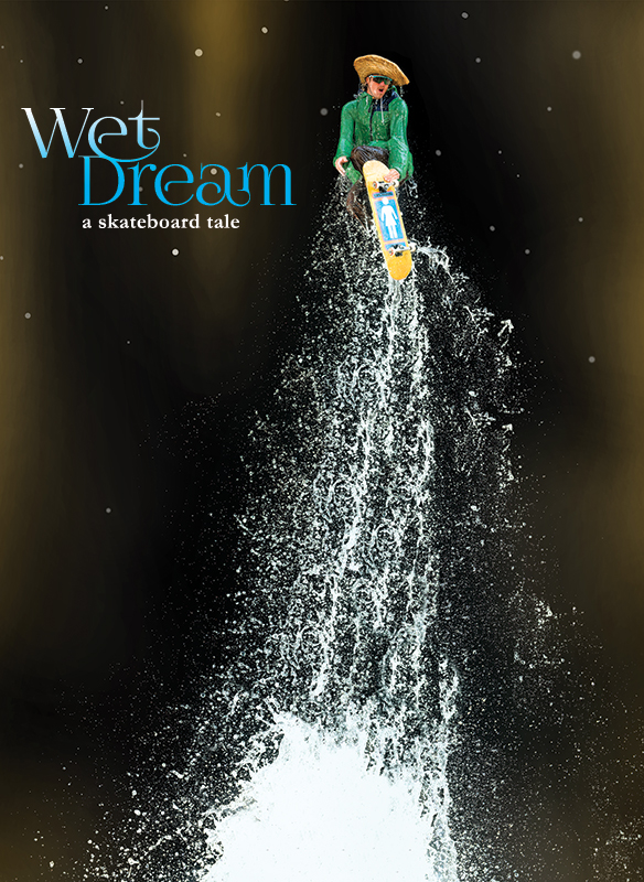 Wet Dream: A Skateboard Tale stream