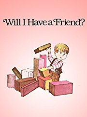 Will I Have a Friend? stream