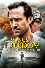 Wings Of Freedom - Auf Den Schwingen Der Freiheit Stream