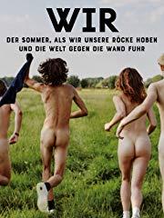 WIR: Der Sommer, als wir unsere Röcke hoben und die Welt gegen die Wand fuhr Stream
