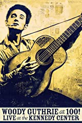Woody Guthrie at 100! Live at the Kennedy Center stream