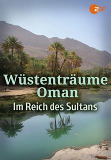 Wüstenträume: Oman - Im Reich des Sultans Stream