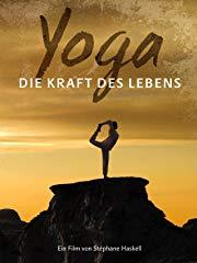 Yoga - Die Kraft des Lebens Stream