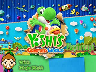 Yoshi's Crafted World Playthrough With Mojo Matt Stream