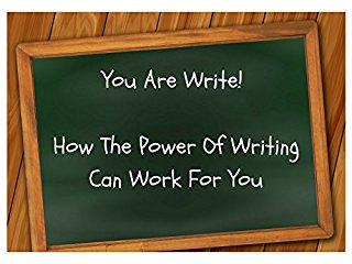 You Are Write! How The Power Of Writing Can Work For You - stream