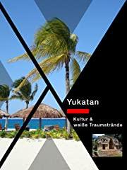 Yukatan  Kultur und weiße Traumstrände stream