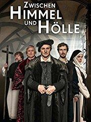 Zwischen Himmel und Hölle - Luther und die Macht des Wortes Stream