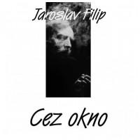 VINYL Filip Jaroslav • Cez okno (LP)