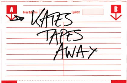 Kates Tapes Away