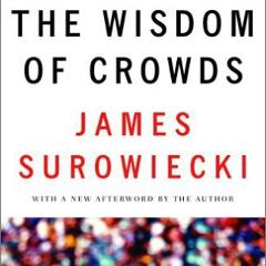 suroweickis the wisdom of crowds essay
