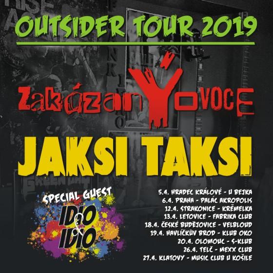 JAKSI TAKSI, zakázanÝovoce -  Outsider Tour