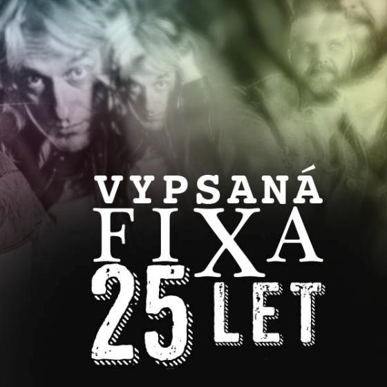 Vypsaná FiXa 25 let