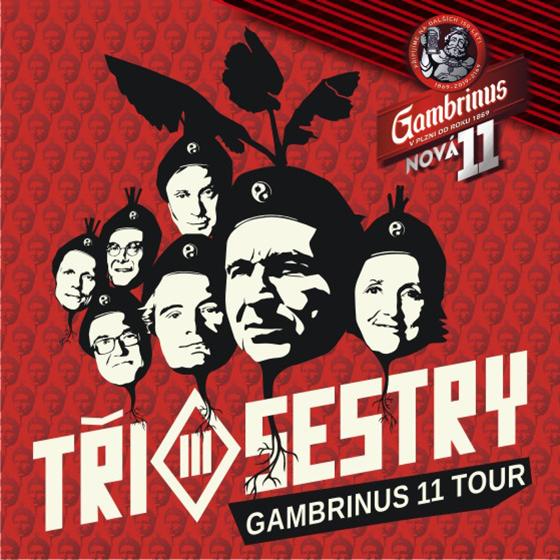 Tři Sestry - Gambrinus 11 tour