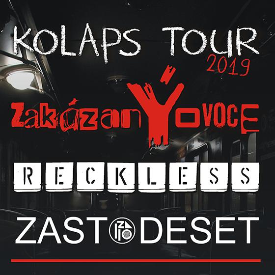 ZakázanÝovoce, Reckless & speciální host Zastodeset - Kolaps Tour