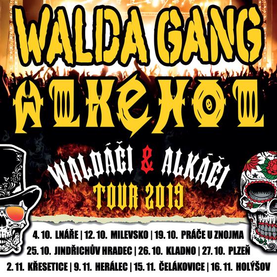Walda Gang + Alkehol TOUR 2019