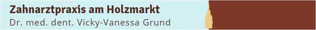 Dr. med. dent. Vicky-Vanessa Grund Zahnarzt-Praxis am Holzmarkt